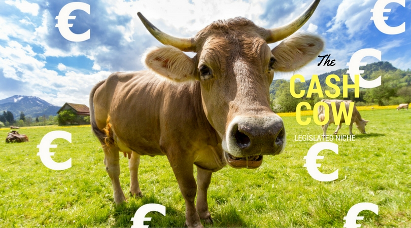 Do You Want a New Cash Cow? Go for a Legislated Niche that Nobody Wants to Tip it