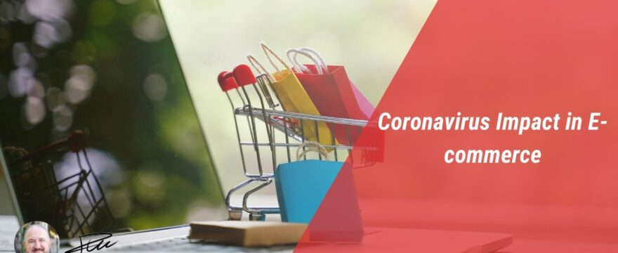 Coronavirus Impact in E-Commerce