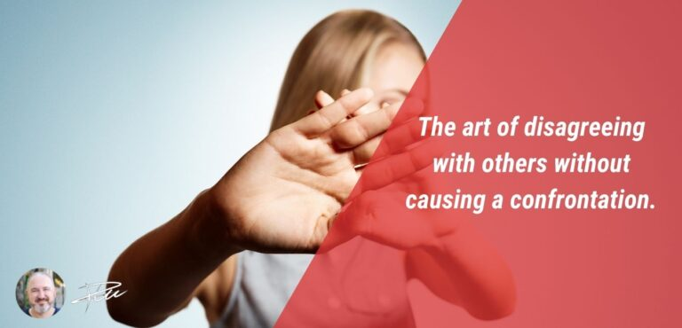 The art of disagreeing with others without causing a confrontation.